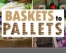 Baskets to Pallets: Intro to Selling Wholesale